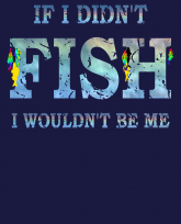 """""""Truth Well Told"""" brand Bass Fishing T-shirt """"If I didn't fish, I wouldn't be me"""""""