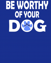 Be-worthy-of-your-dog-3383x4192
