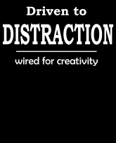 """""""Truth Well Told"""" brand Humorous """"Driven to Distraction"""" ADD ADHD creativity T-shirt"""