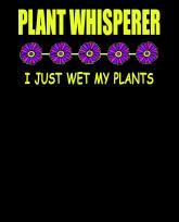 Plant-whisperer-I-just-wet-my-plants-3383x4192