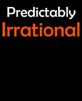 """""""Truth Well Told"""" Funny """"Predictably Irrational"""" Behavioral Economics T-shirt with raging text"""