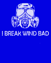 Warning I break wind bad-gas mask-3383x4192