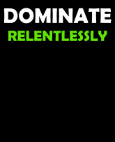"""""""Truth Well Told"""" brand Workout Motivation Training """"Dominate Relentlessly"""" T-shirt"""