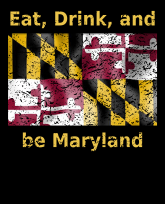 """""""Truth Well Told"""" brand """"Eat, Drink, and be Maryland"""" state flag pride T-shirt"""