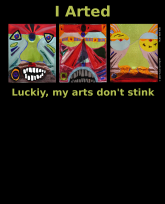 I Arted--my arts don't smell-3OtherFaces-greenTxt-3383x4192