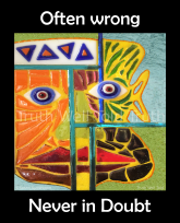 """""""Truth Well Told"""" brand """"Often wrong, never in doubt"""" T-shirt with funny colorful, primitive mosaic face"""