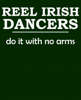 """""""Truth Well Told"""" brand Funny Reel Irish Dancers Do It With No Arms Stepdance pride shirt"""