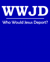 """""""Truth Well Told"""" brand Funny Political WWJD """"Who Would Jesus Deport?"""" DACA Immigration T-shirt"""
