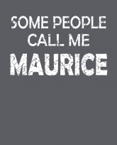 some people call me maurice -distressed-3383x4192